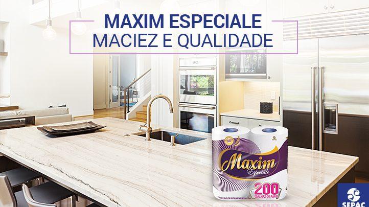 Linha Maxim Especiale perfeita para você - SEPAC