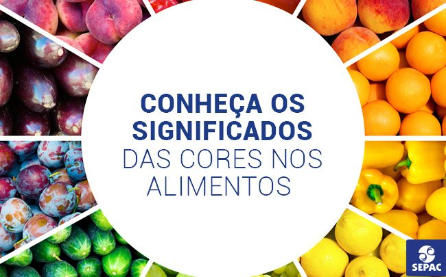 o que significam as cores dos alimentos - SEPAC